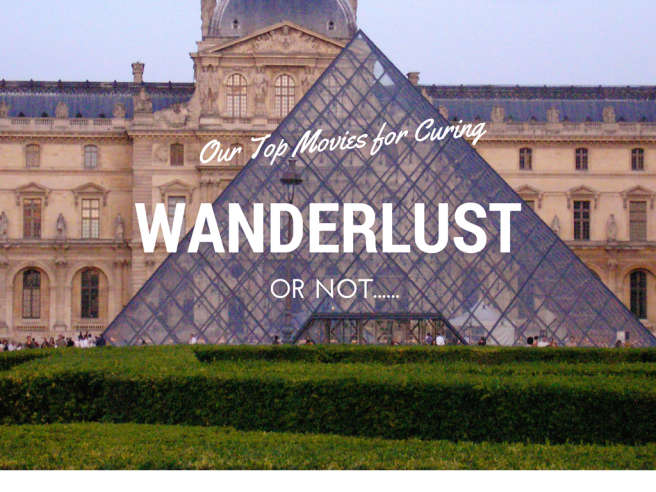 Our Top Movies for Curing Wanderlust