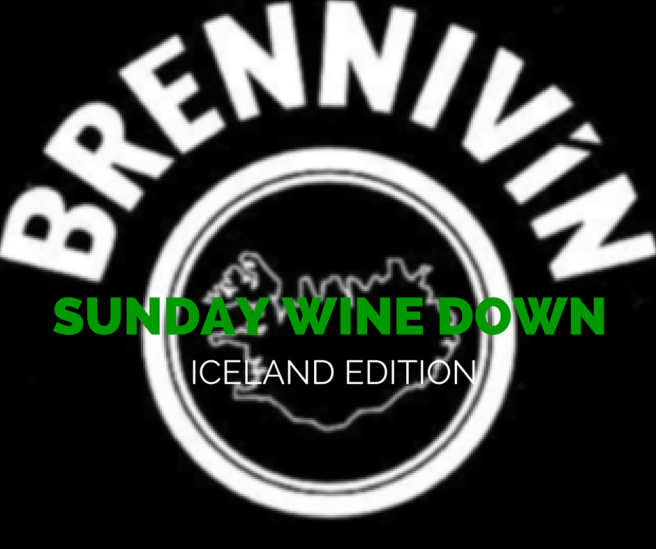 SUNDAY WINE DOWN, BRENNIVIN